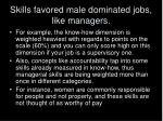 skills favored male dominated jobs like managers