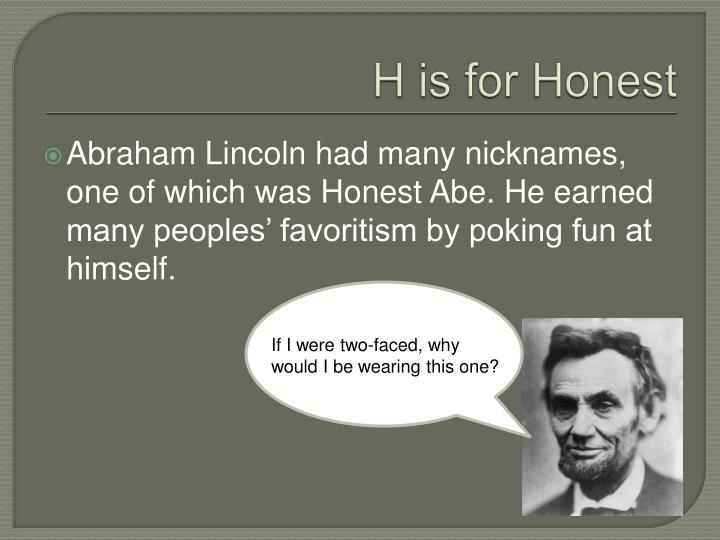 H is for Honest