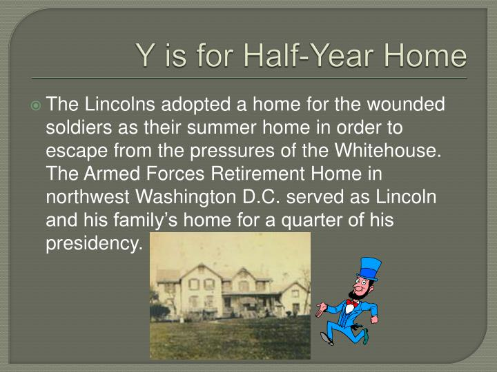 Y is for Half-Year Home