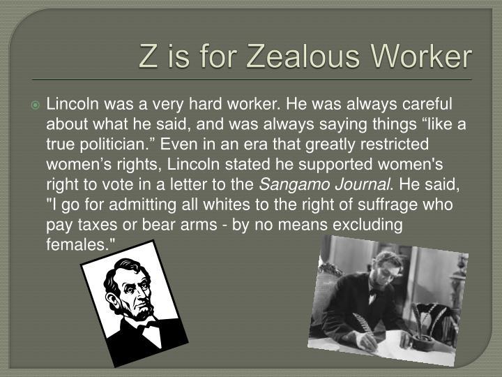 Z is for Zealous Worker