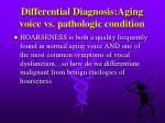 differential diagnosis aging voice vs pathologic condition