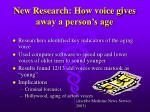 new research how voice gives away a person s age