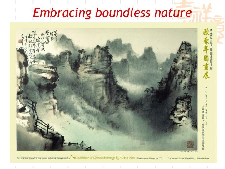 Embracing boundless nature