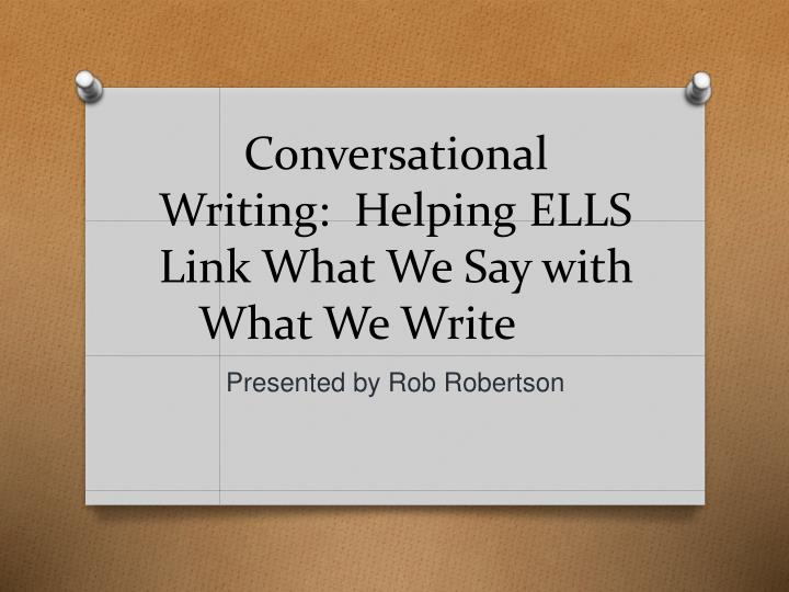 Conversational writing helping ells link what we say with what we write
