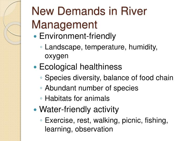 New Demands in River Management