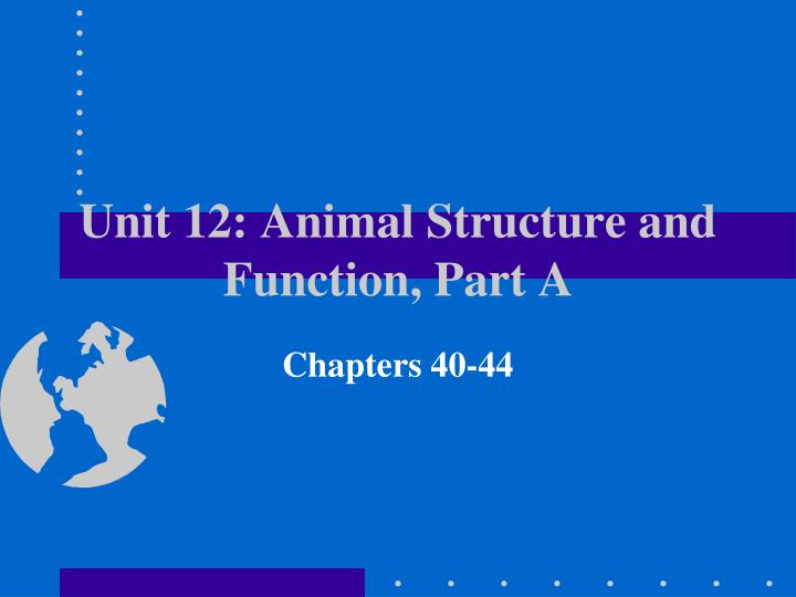 unit 12 animal structure and function part a n.