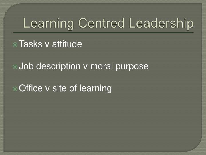 Learning Centred Leadership