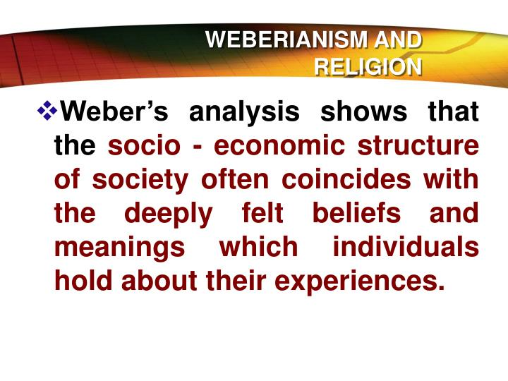 WEBERIANISM AND RELIGION