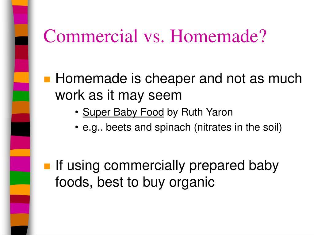 Commercial vs. Homemade?