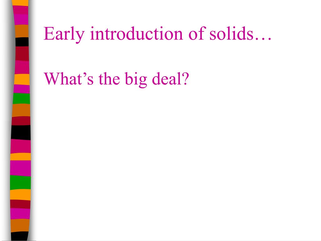 Early introduction of solids…