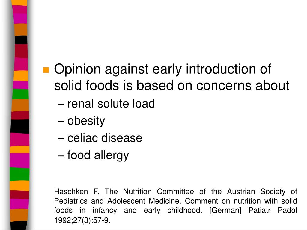 Opinion against early introduction of solid foods is based on concerns about
