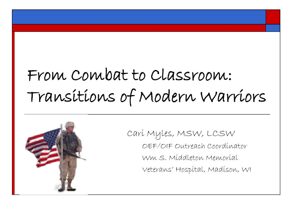 from combat to classroom transitions of modern warriors