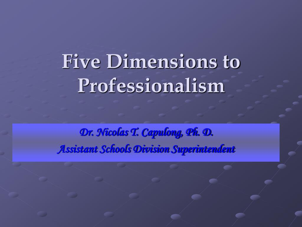 ppt five dimensions to professionalism powerpoint presentation