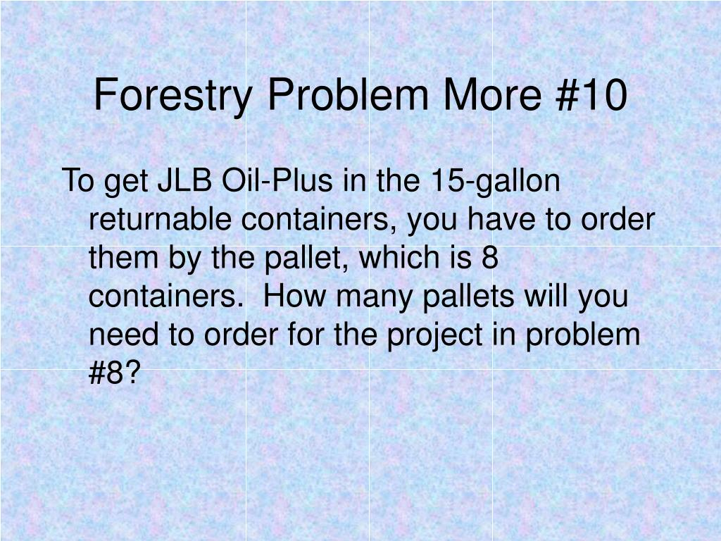 Forestry Problem More #10