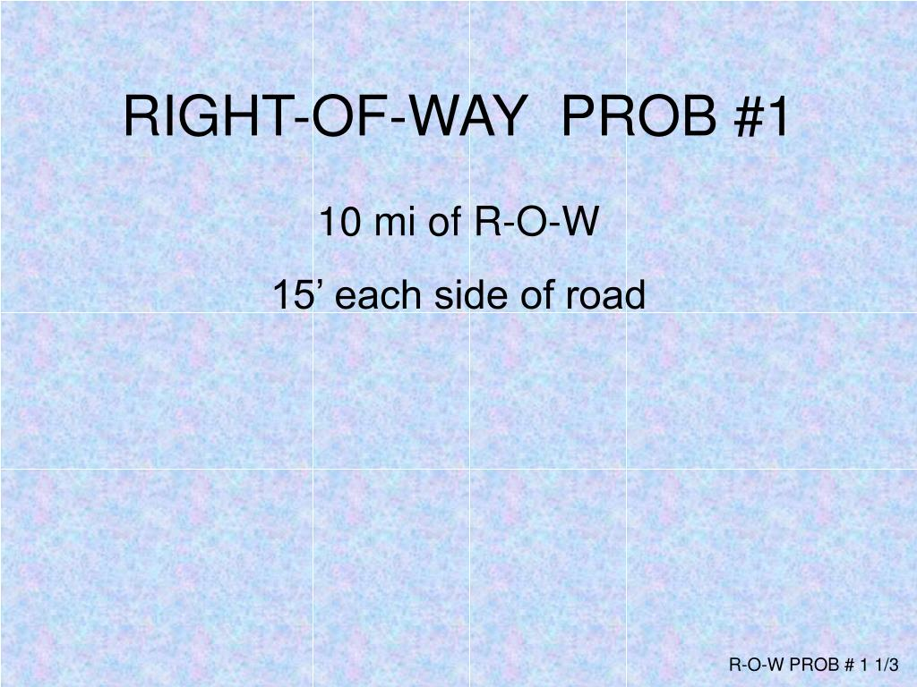 RIGHT-OF-WAY  PROB #1