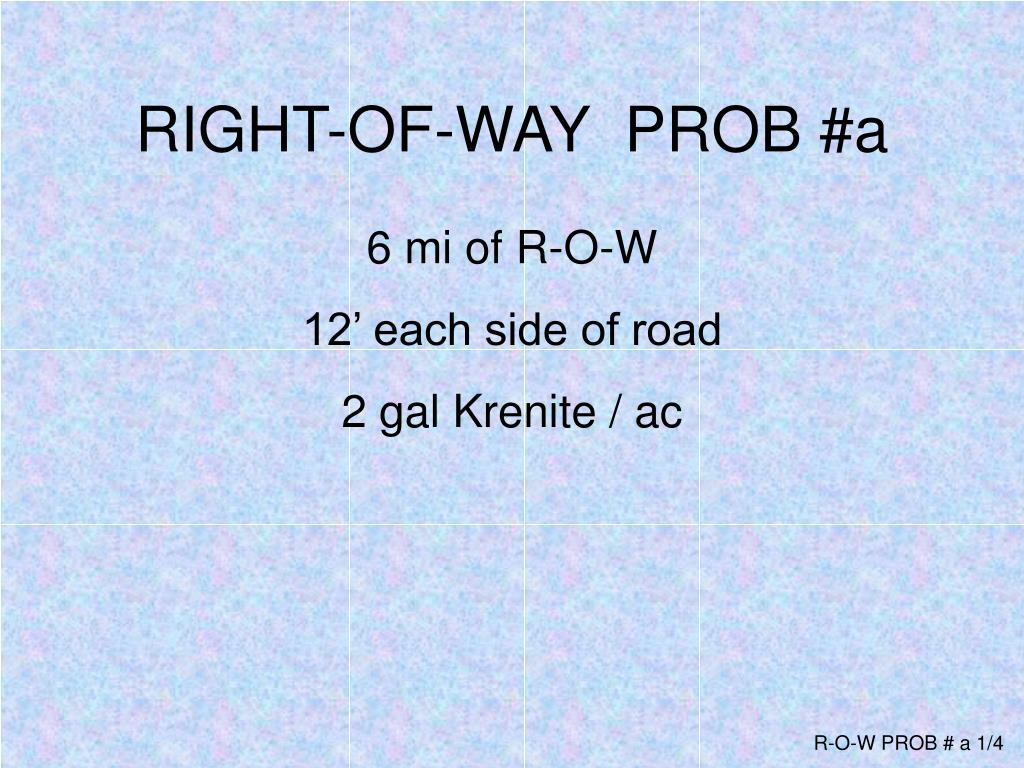 RIGHT-OF-WAY  PROB #a