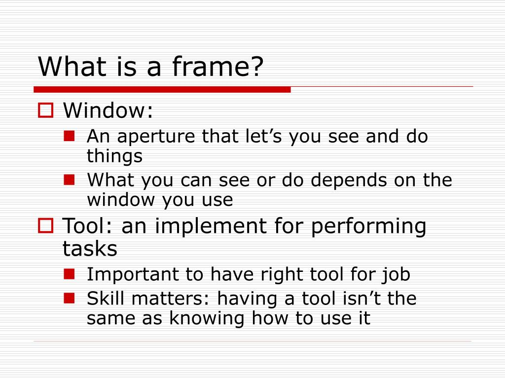 What is a frame?