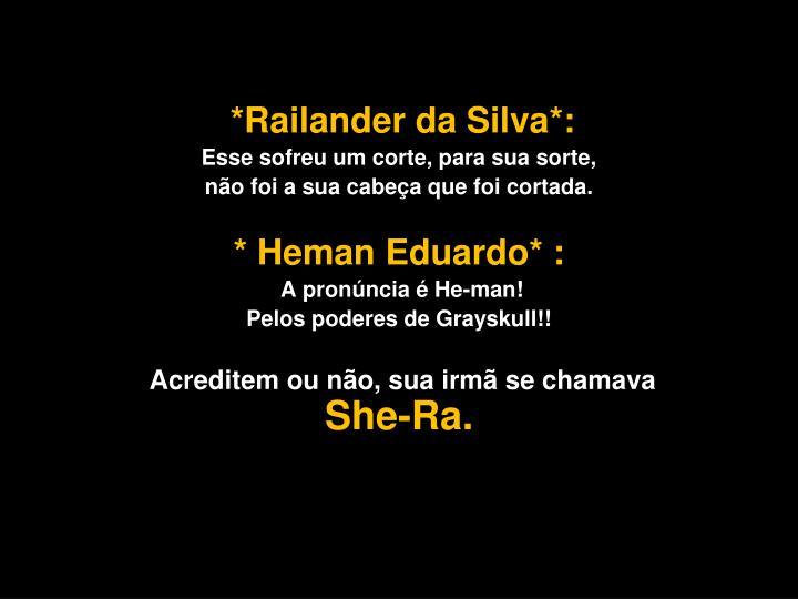 *Railander da Silva*: