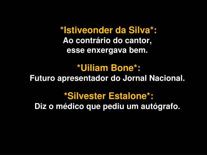 *Istiveonder da Silva*: