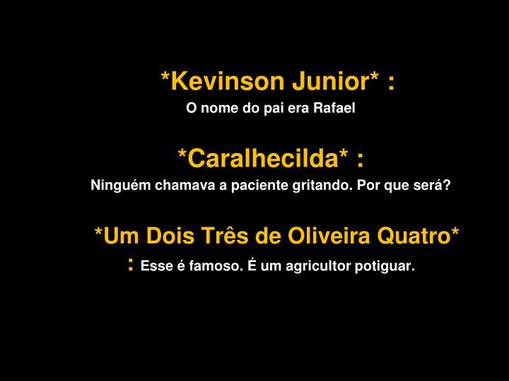 *Kevinson Junior* :