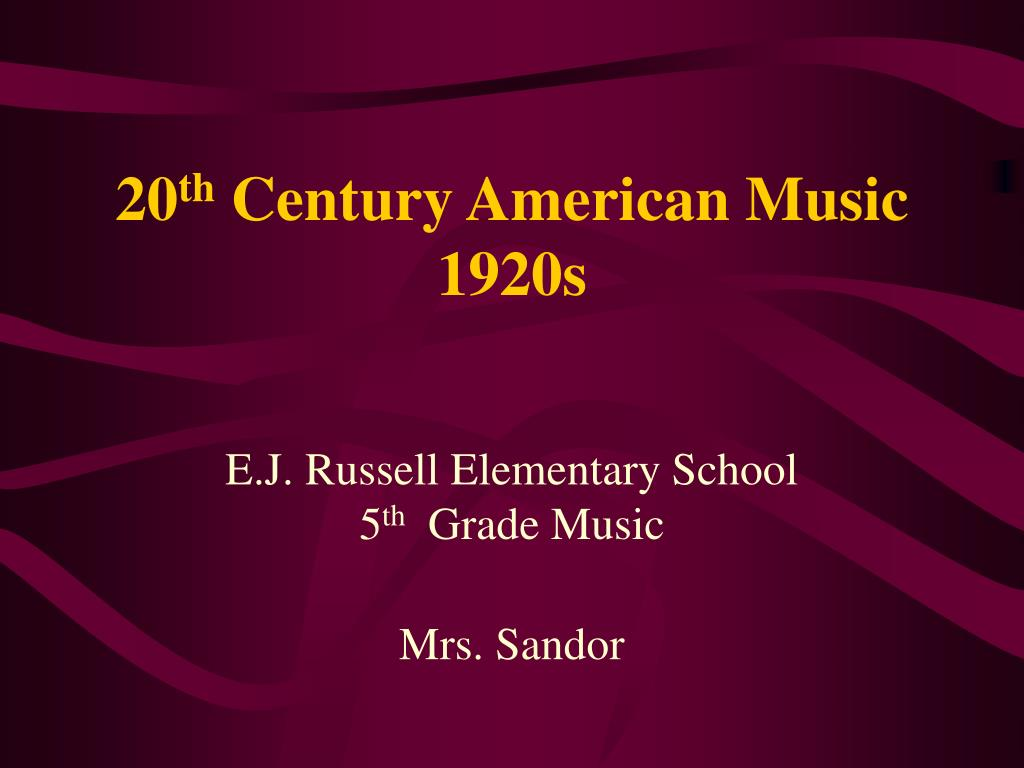 ppt 20 th century american music 1920s powerpoint presentation