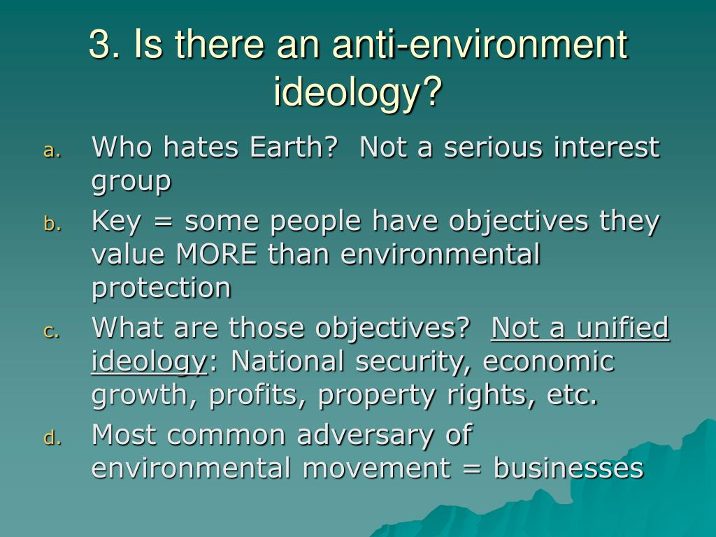3. Is there an anti-environment ideology?