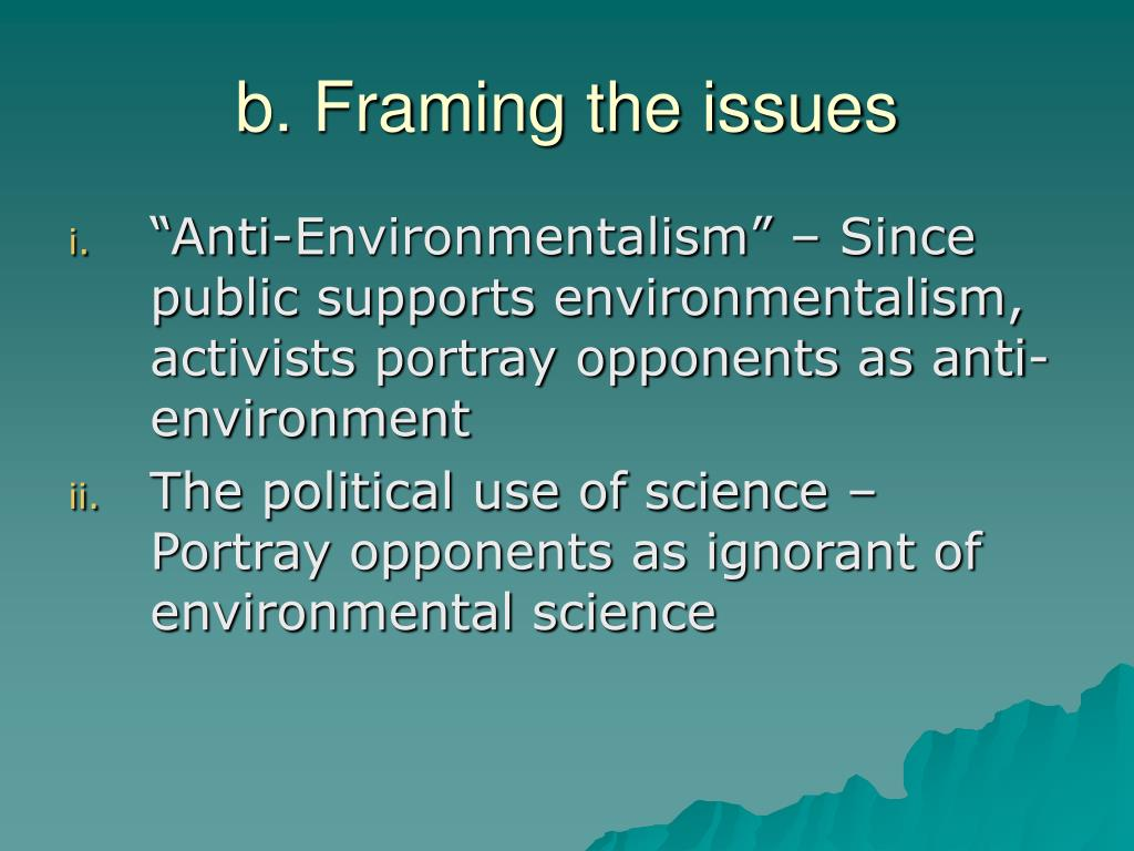 b. Framing the issues