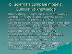 b scientists compare models cumulative knowledge
