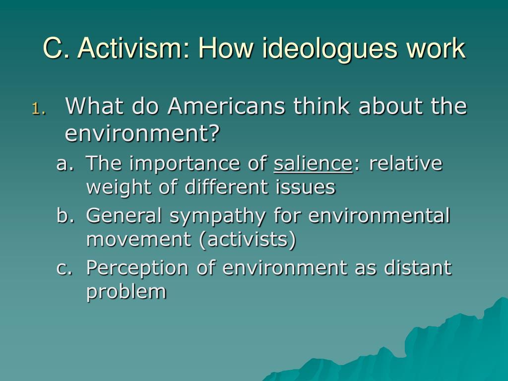 C. Activism: How ideologues work