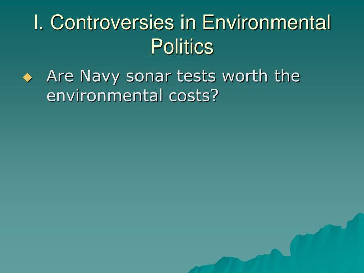 I controversies in environmental politics