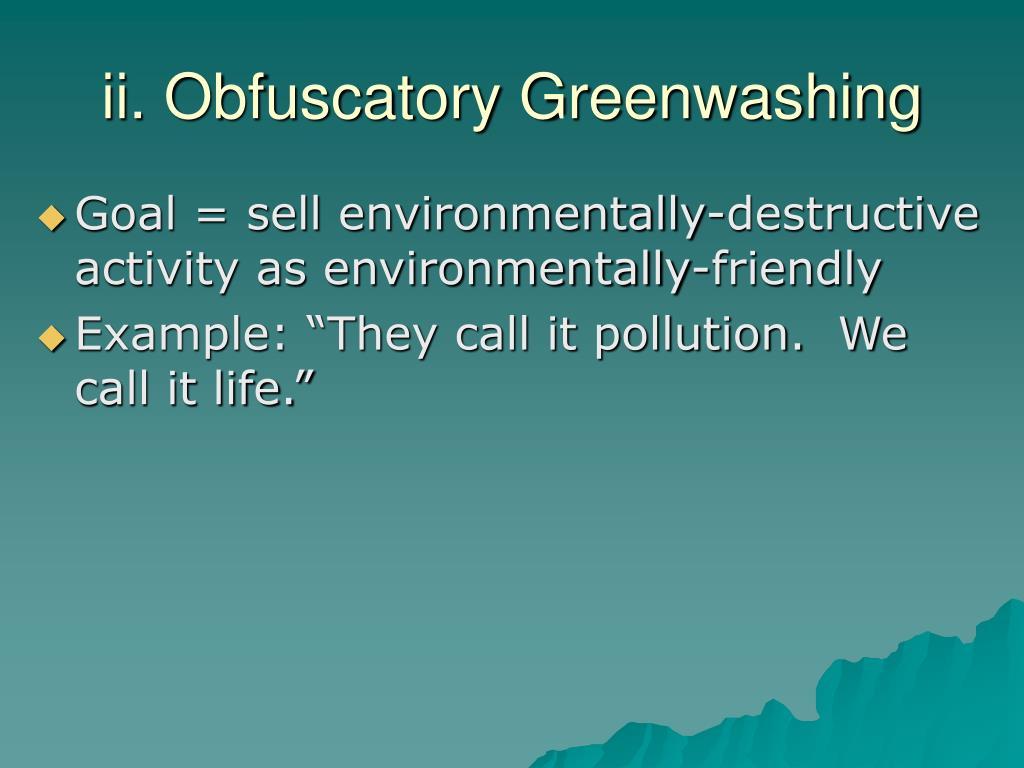 ii. Obfuscatory Greenwashing