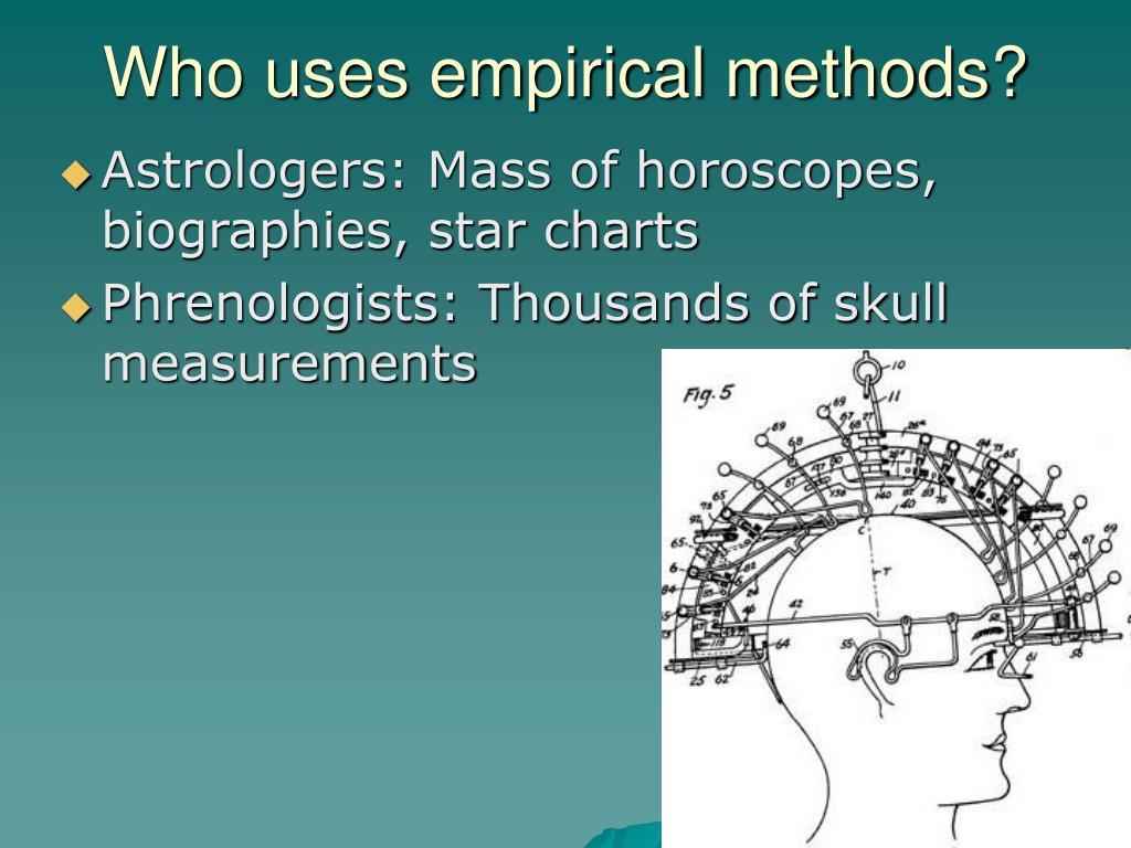 Who uses empirical methods?