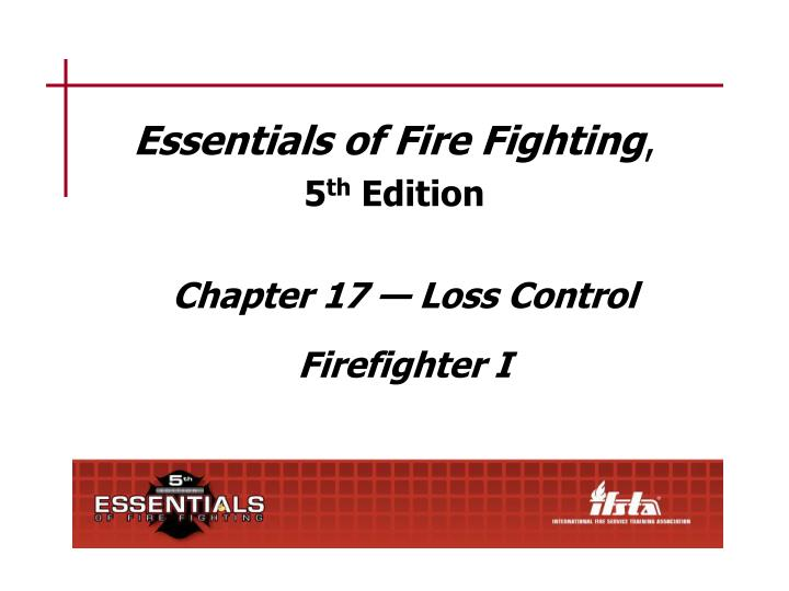Essentials of fire fighting 5 th edition