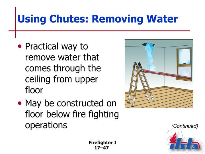Using Chutes: Removing Water