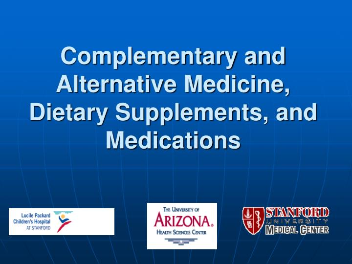 complementary and alternative medicine dietary supplements and medications n.