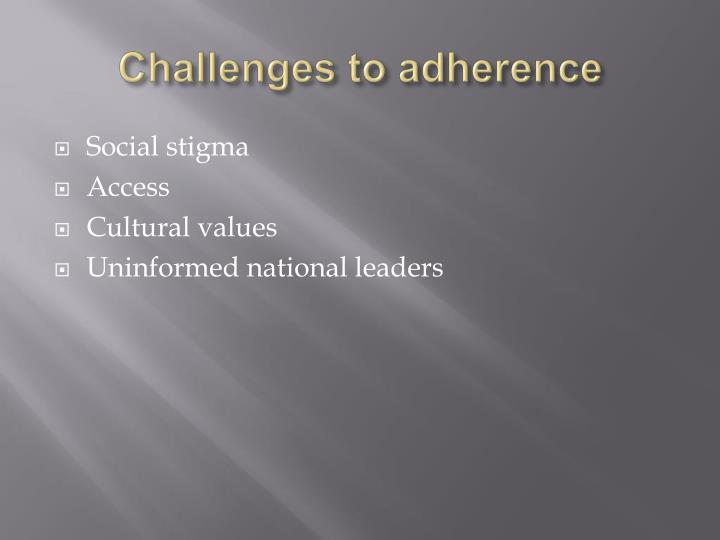 Challenges to adherence