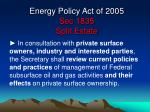energy policy act of 2005 sec 1835 split estate