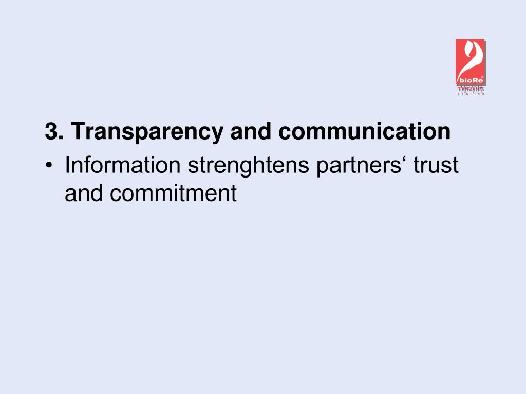 3. Transparency and communication