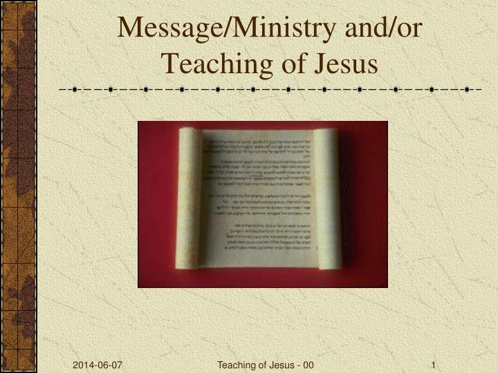 message ministry and or teaching of jesus