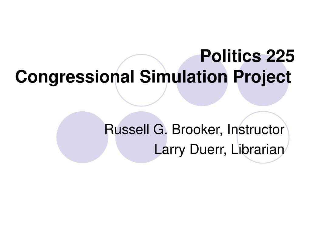 politics 225 congressional simulation project l.