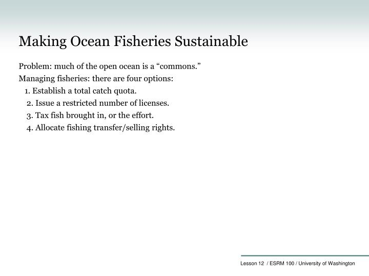 Making Ocean Fisheries Sustainable