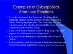 examples of cyberpolitics american elections
