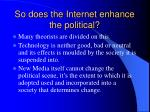 so does the internet enhance the political