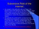 subversive role of the internet