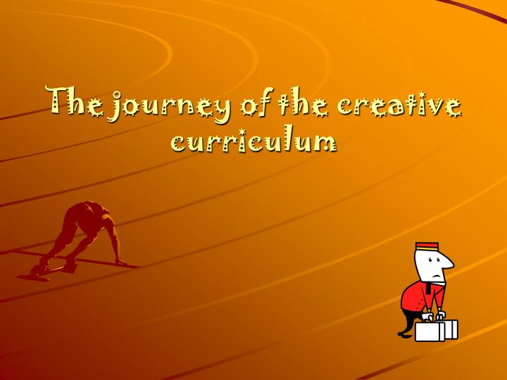 the journey of the creative curriculum n.