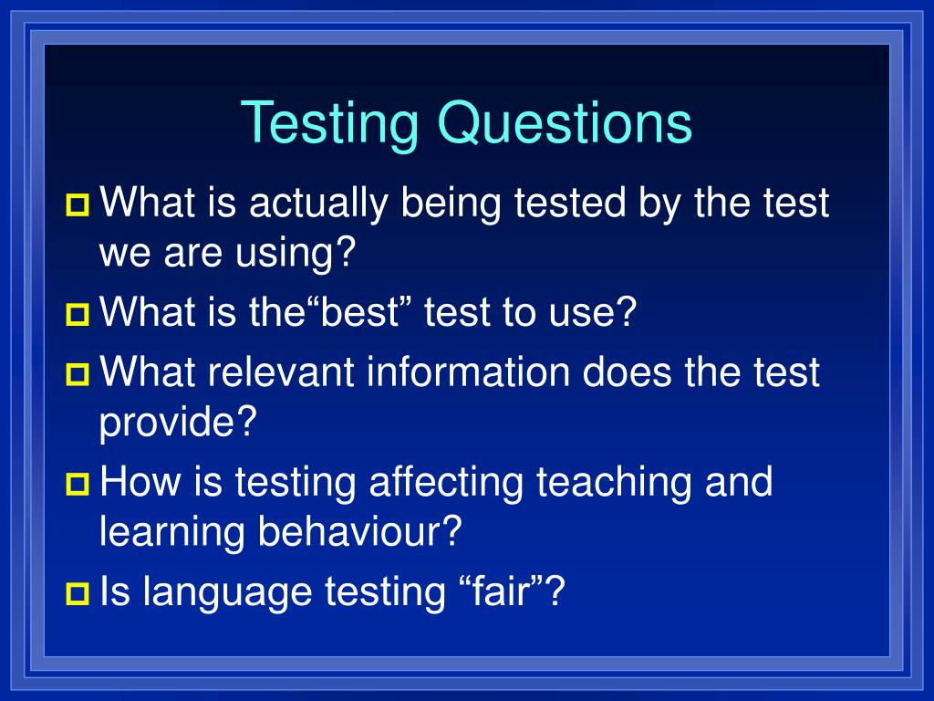Testing Questions