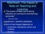 washback the impact of tests on teaching and learning