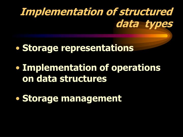 Implementation of structured data  types