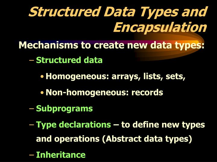 Structured data types and encapsulation