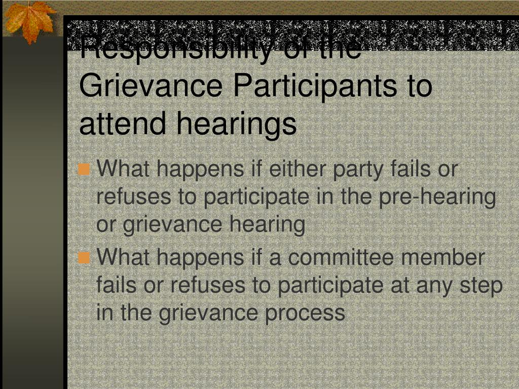 Responsibility of the Grievance Participants to attend hearings